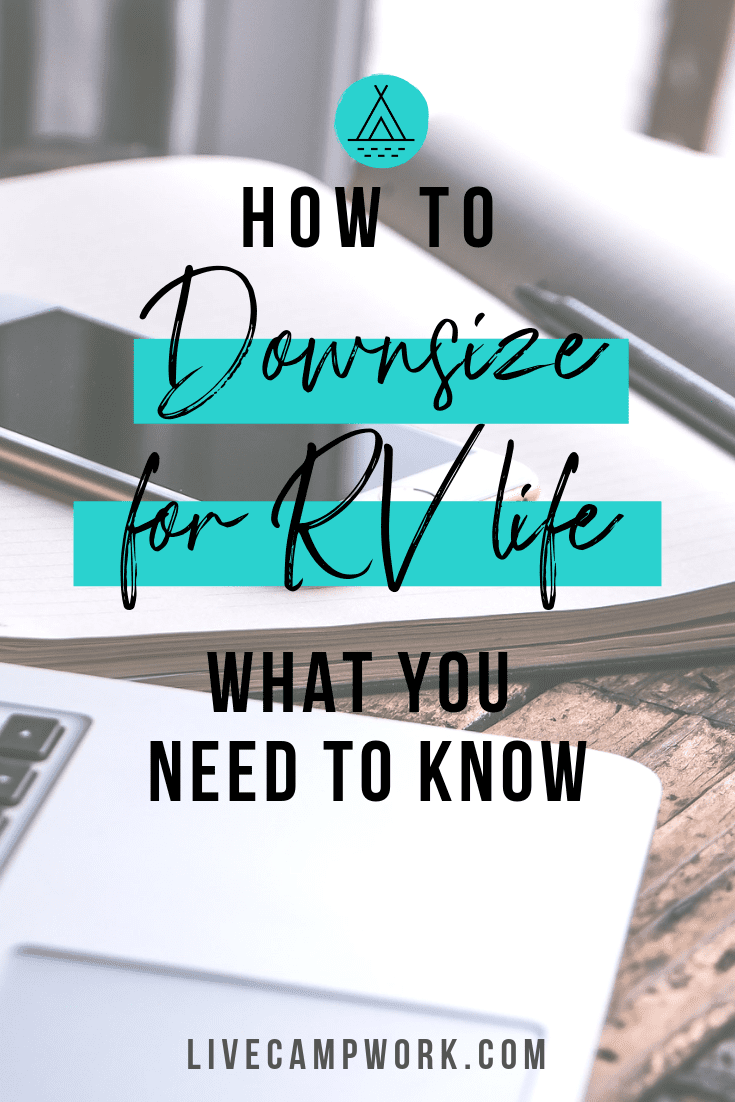 Downsizing for RV Life is a big deal! Make it easier with some advice on how to get started and prepare for RVing. Here are some tips on tackling the 4 most important parts of downsizing.