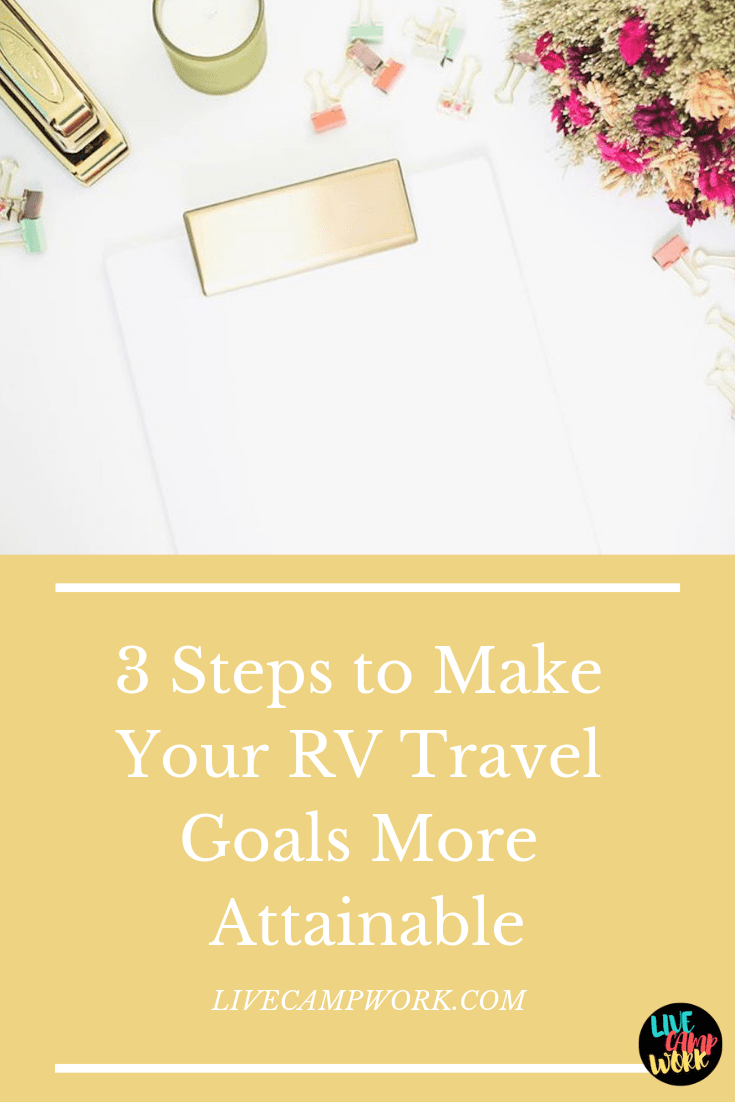 3 Steps to Make Your RV Travel Goals More Attainable