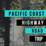 Pacific Coast Highway Road Trip HWY 101