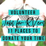 Volunteer Jobs for RVers. Donate your time by Workamping for a good cause.