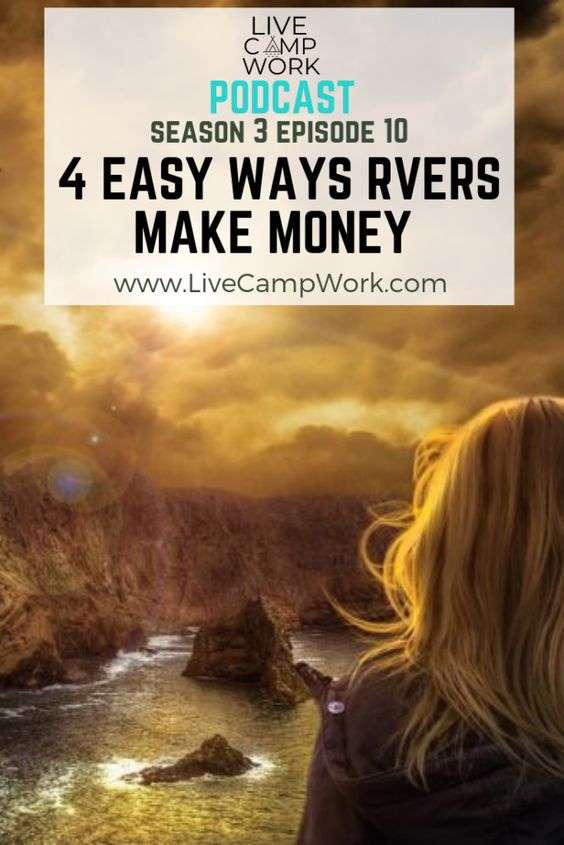 Live Camp Work Podcast 3 10 4 Easy Ways RVers Can Make Money