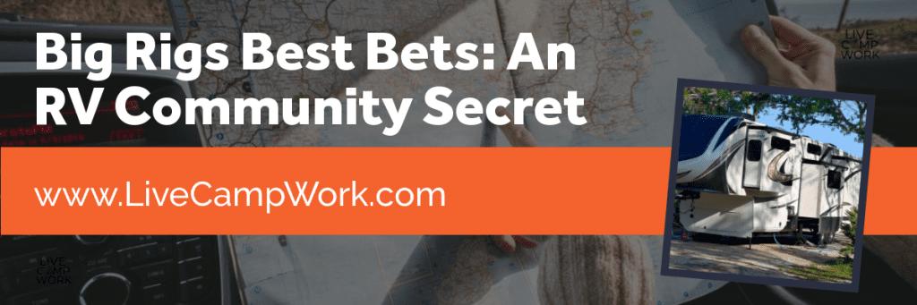 Big Rigs Best Bets RV Secret