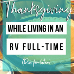 How to celebrate Thanksgiving while living in an RV