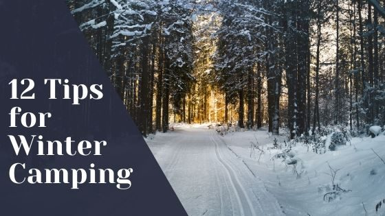 12 tips for winter camping